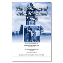 The Challenge of Being Reformed Today