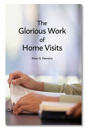 The Glorious Work of Home Visits